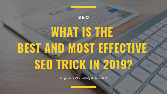 best and effective seo tricks in 2019