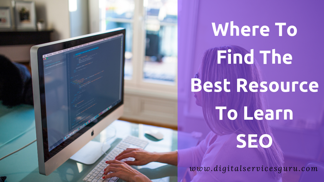 Where To Find The Best Resource To Learn SEO