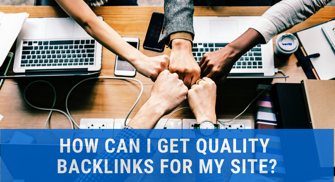 How can I get quality backlinks for my site 2019