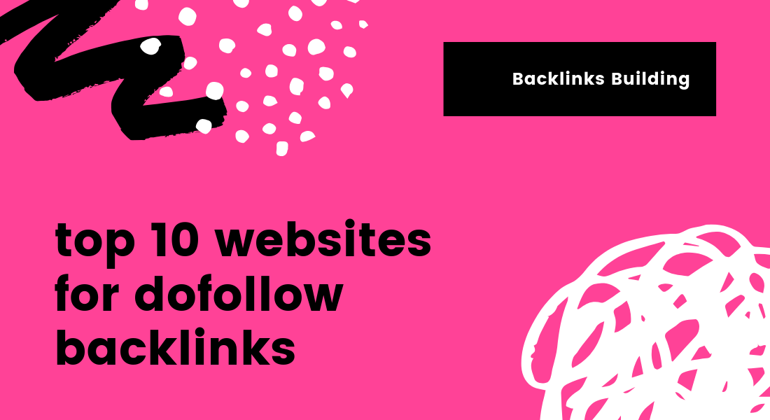 Which are the top 10 websites for dofollow backlinks 2019