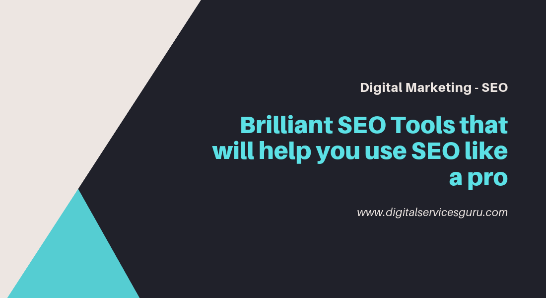 2019 brilliant SEO tools that will help you use SEO like a pro