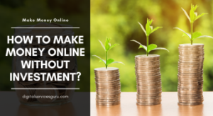 Earn Money Online 2020: How to Earn Money Online Without Investment?
