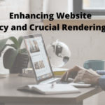 Enhancing Website Efficiency and Crucial Rendering Route