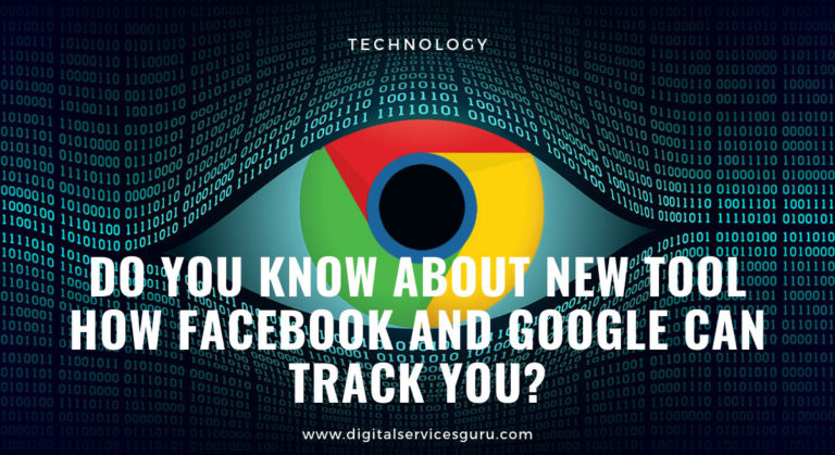 Do you know about New Tool how Facebook and Google can track you?