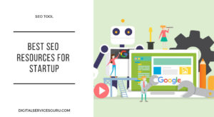 What are the Best SEO Resources for Startup?